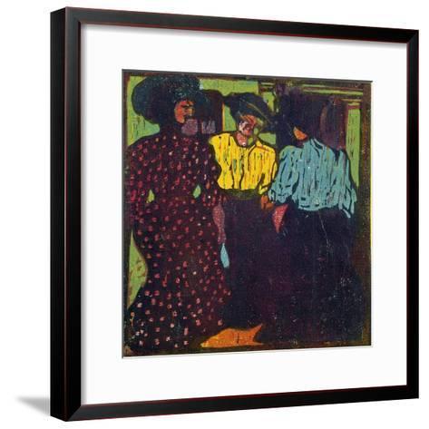 Three Women Talking, 1907-Ernst Ludwig Kirchner-Framed Art Print
