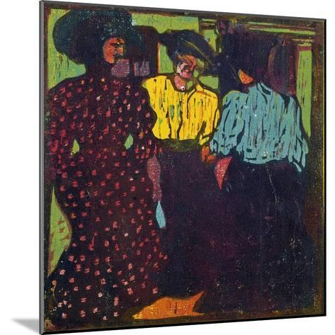 Three Women Talking, 1907-Ernst Ludwig Kirchner-Mounted Giclee Print