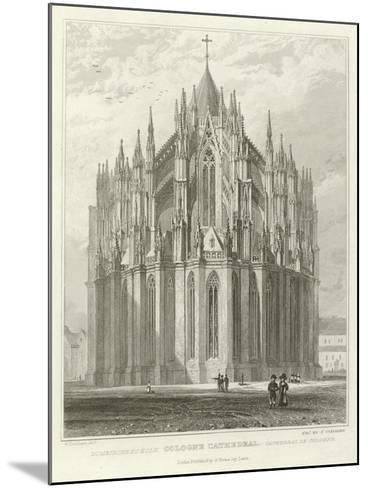 Cologne Cathedral-William Tombleson-Mounted Giclee Print