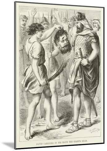 David Carrying in His Hand the Giant's Head--Mounted Giclee Print