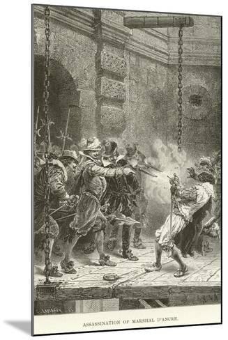 Assassination of Marshal D'Ancre--Mounted Giclee Print