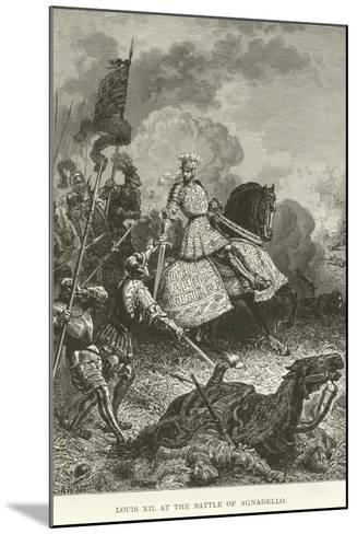 Louis XII at the Battle of Agnadello--Mounted Giclee Print