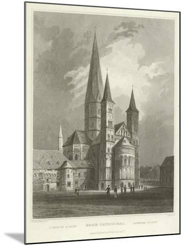 Bonn Cathedral-William Tombleson-Mounted Giclee Print