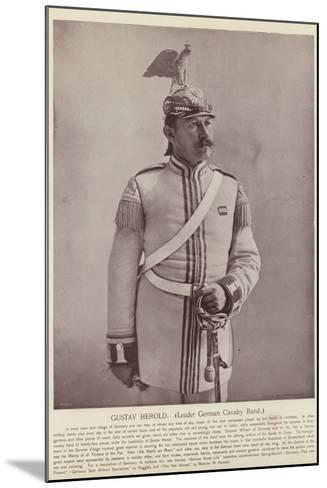 Gustav Herold, Leader German Cavalry Band--Mounted Photographic Print