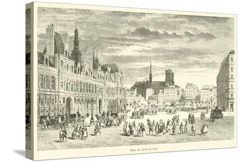 Place De Greve En 1855--Stretched Canvas Print