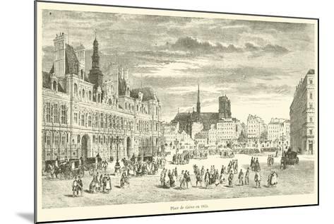 Place De Greve En 1855--Mounted Giclee Print