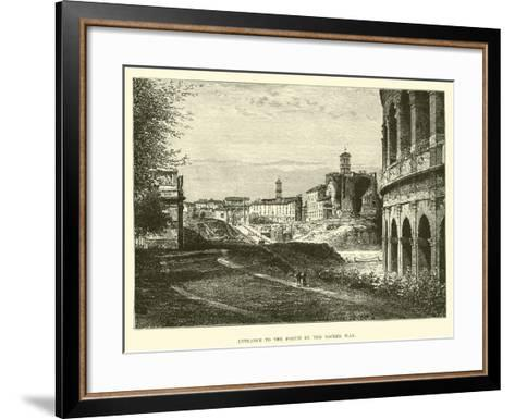 Entrance to the Forum by the Sacred Way--Framed Art Print