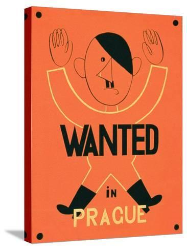 Wanted in Prague', 2nd World War Poster--Stretched Canvas Print