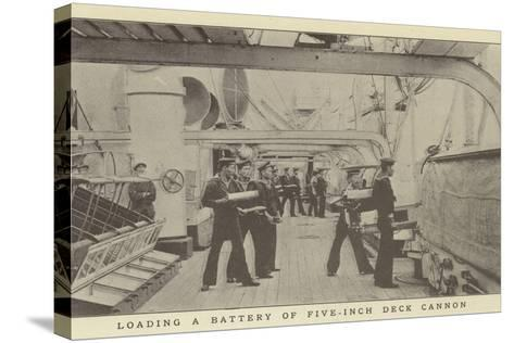 Loading a Battery of Five-Inch Deck Cannon--Stretched Canvas Print