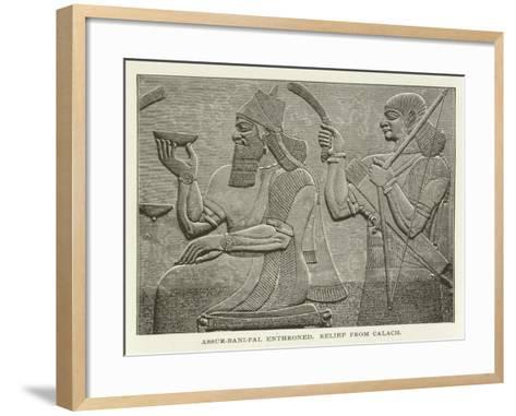 Assur-Bani-Pal Enthroned, Relief from Calach--Framed Art Print