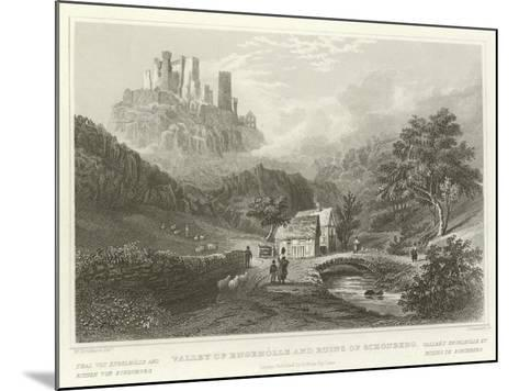 Valley of Engeholle and Ruins of Schonberg-William Tombleson-Mounted Giclee Print