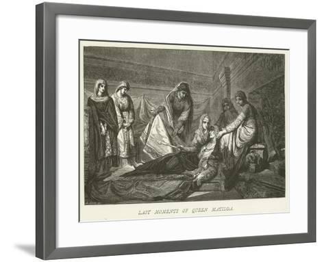 Last Moments of Queen Matilda--Framed Art Print