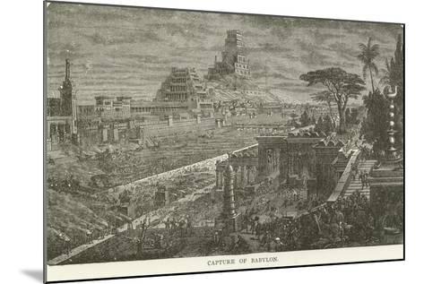 Capture of Babylon--Mounted Giclee Print
