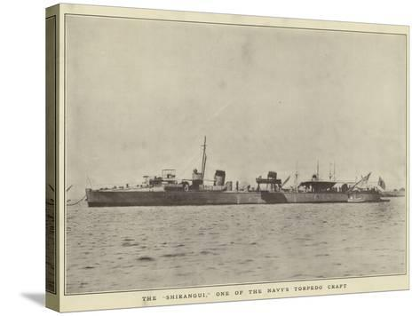 """The """"Shirangui"""", One of the Navy's Torpedo Craft--Stretched Canvas Print"""