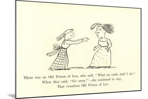"""There Was an Old Person of Loo, Who Said, """"What on Earth Shall I Do?""""-Edward Lear-Mounted Giclee Print"""