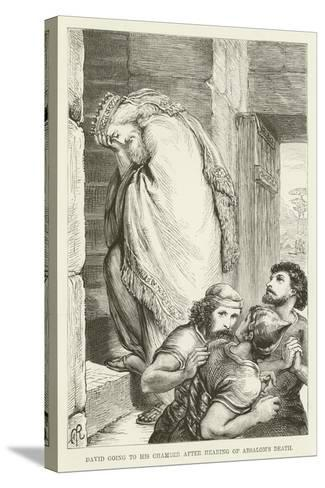 David Going to His Chamber after Hearing of Absalom's Death--Stretched Canvas Print
