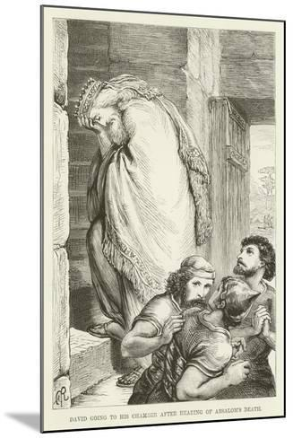 David Going to His Chamber after Hearing of Absalom's Death--Mounted Giclee Print