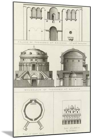 Palace and Mausoleum of Theodoric at Ravenna, Italy, 5th and 6th Centuries--Mounted Giclee Print
