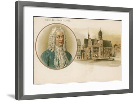 George Frideric Handel, German-Born British Composer--Framed Art Print