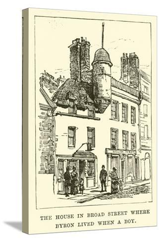The House in Broad Street Where Byron Lived When a Boy--Stretched Canvas Print