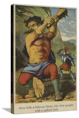 Jack Kills a Hideous Giant Who Slew People with a Spiked Club--Stretched Canvas Print
