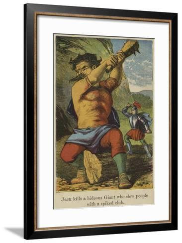 Jack Kills a Hideous Giant Who Slew People with a Spiked Club--Framed Art Print