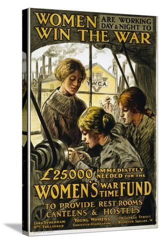 Women are Working Day and Night to Win the War, Pub. 1915--Stretched Canvas Print