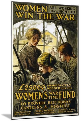 Women are Working Day and Night to Win the War, Pub. 1915--Mounted Giclee Print