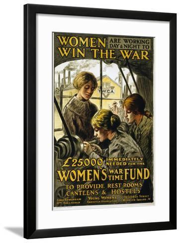 Women are Working Day and Night to Win the War, Pub. 1915--Framed Art Print