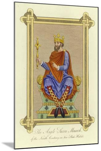 The Anglo-Saxon Monarch of the 9th Century in His State Habit--Mounted Giclee Print
