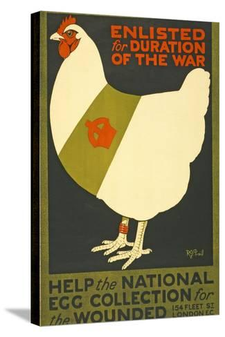 Enlisted for Duration of the War, Pub. London, C.1915--Stretched Canvas Print