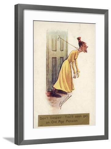 Don't Despair - You'Ll Soon Get an Old Age Pension--Framed Art Print
