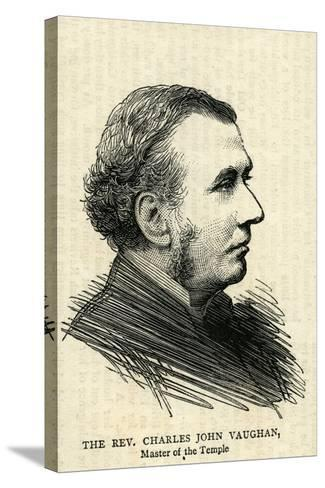 The Rev.Charles John Vaughan, the Dean of Llandaff--Stretched Canvas Print