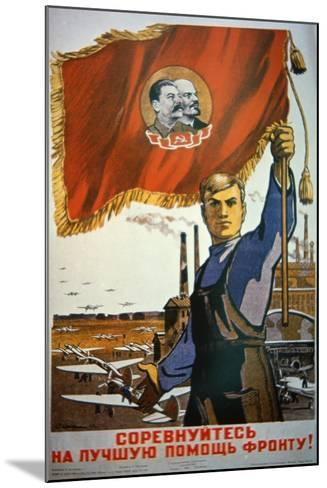 Follow This Worker's Example, Produce More for the Front!', 1942--Mounted Giclee Print