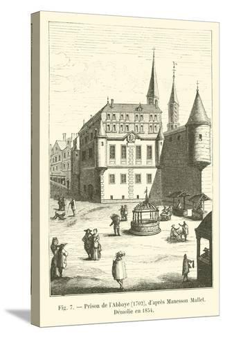 Prison De L'Abbaye, 1702, D'Apres Manesson Mallet, Demolie En 1854--Stretched Canvas Print