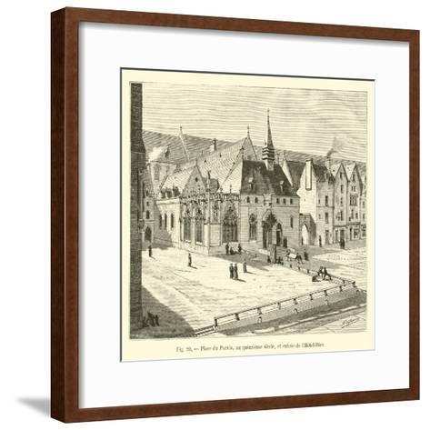 Place Du Parvis, Au Quinzieme Siecle, Et Entree De L'Hotel-Dieu--Framed Art Print