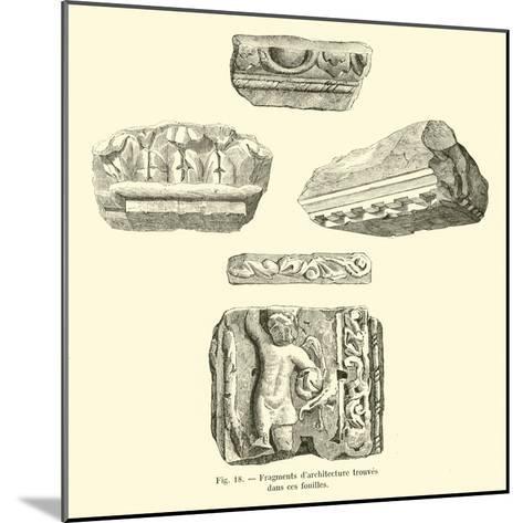 Fragments D'Architecture Trouves Dans Ces Fouilles--Mounted Giclee Print