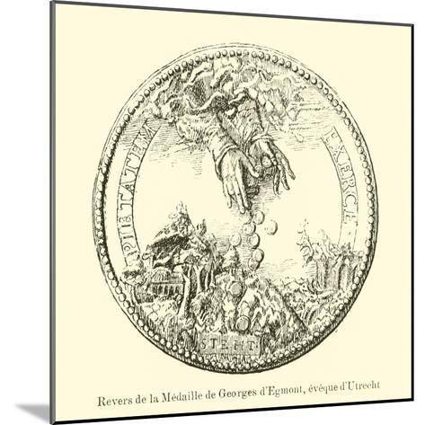 Reverse of a Medal of George Van Egmond, Bishop of Utrecht--Mounted Giclee Print