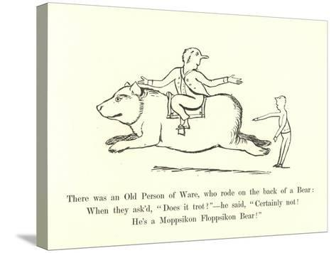 There Was an Old Person of Ware, Who Rode on the Back of a Bear-Edward Lear-Stretched Canvas Print