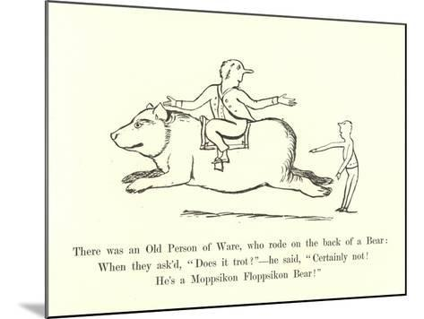 There Was an Old Person of Ware, Who Rode on the Back of a Bear-Edward Lear-Mounted Giclee Print