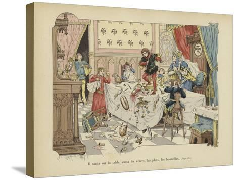 He Jumped onto the Table, Breaking Glasses, Plates and Bottles-Paul de Semant-Stretched Canvas Print