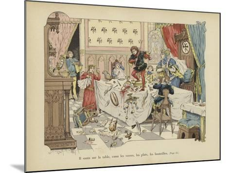 He Jumped onto the Table, Breaking Glasses, Plates and Bottles-Paul de Semant-Mounted Giclee Print