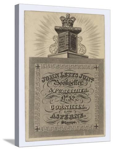 Bookseller and Publisher, John Letts Junior, Trade Card--Stretched Canvas Print