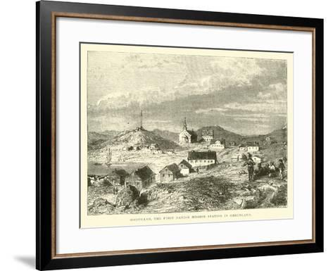 Godthaab, the First Danish Mission Station in Greenland--Framed Art Print