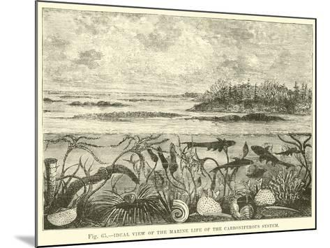 Ideal View of the Marine Life of the Carboniferous System--Mounted Giclee Print