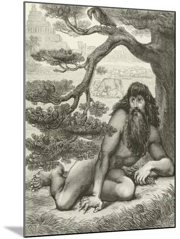 Nebuchadnezzar Dwelling with the Beasts of the Field--Mounted Giclee Print
