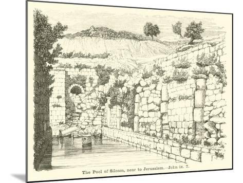 The Pool of Siloam, Near to Jerusalem, John, IX, 7--Mounted Giclee Print