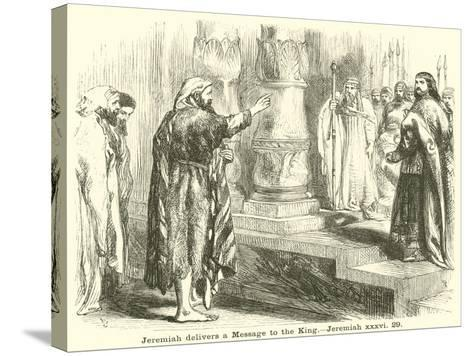 Jeremiah Delivers a Message to the King, Jeremiah, XXXVI, 29--Stretched Canvas Print