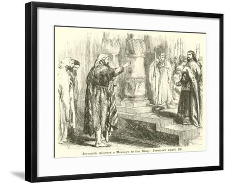 Jeremiah Delivers a Message to the King, Jeremiah, XXXVI, 29--Framed Art Print