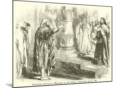 Jeremiah Delivers a Message to the King, Jeremiah, XXXVI, 29--Mounted Giclee Print
